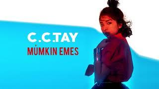 C.C.TAY - Мүмкін емес (audio)